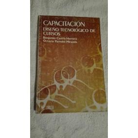 Libro Capacitación Diseño Tecnológico De Cursos, Benjamín Ch