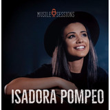 Isadora Pompeo Musile Sessions Ep Cd Youtube Youtuber