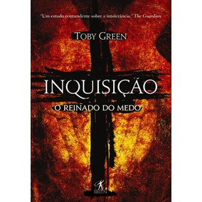 Inquisição O Reinado Do Medo - Toby Green