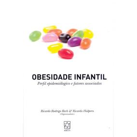 Obesidade Infantil Perfil Epidemiológico E Fatores Associa
