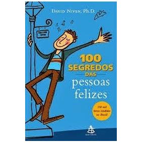 Livro 100 Segredos Das Pessoas Felizes - David Niven - Ebook
