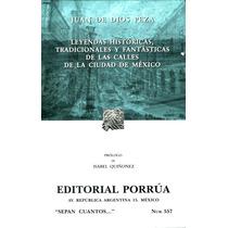 Leyendas Historicas, Tradicionales Y Fantasticas De Las Call