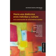 Hacia Una Dialéctica Entre Individuo Y Cultura_castorina/bar