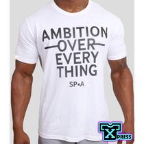 Playera O Camiseta Ambition Over Every Thing !!