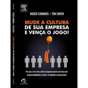 Livro Mude A Cultura De Sua Empresa E Vença O Jogo + Brinde*