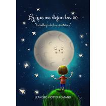 Lo Que Me Dejan Los 30. Libro Leandro Viotto
