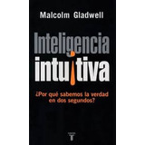 Libro Blink Inteligencia Intuitiva De Malcolm Gladwell Pdf