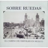El Camino De Chrysler En Mexico Historia En Español E Ingles