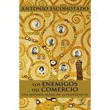 Los Enemigos Del Comercio Iii Antonio Escohotado Ed. Espasa
