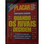 Revista Placar Campeonatos Estaduais - Quando Os Rivais