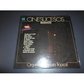 Orquesta Serenata Tropical - Cine Sucesos * Disco De Vinilo