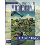 Principios De Macroeconomía - Case [hgo]