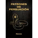 Cincuenta Patrones De Persuación De Álvaro Bonilla Naxos