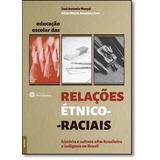 Educação Escolar Das Relações Étnico-raciais: História