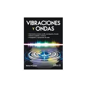 Libro Vibraciones Y Ondas: Movimiento Armonico Sencillo, *ts