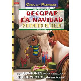 Decorar La Navidad Pintando En Tela(libro Pintura)