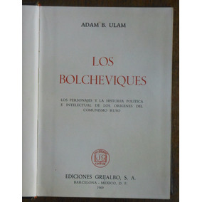 Los Bolcheviques - Adam B. Ulam - Grijalbo 1969