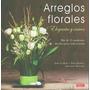Arreglos Florales Elegantes Y Unicos Varios Aut Envío Gratis