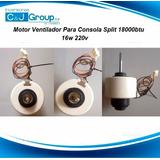 Motor Ventilador Para Turbina Split 18000btu 220v 16v