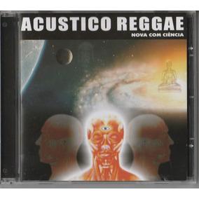 Acústico Reggae - Cd Nova Com Ciência - 2001 - Lacrado