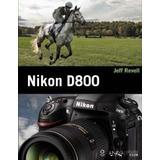 Nikon D800; Jeff Revell Envío Gratis