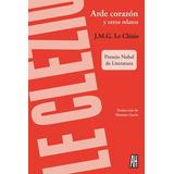 J M G Le Clézio - Arde Corazón Y Otros Relatos - Libro Nuevo