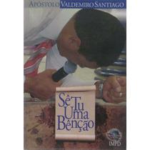 Sê Tu Uma Benção - Livro Apóstolo Valdemiro Santiago