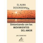 Jan Crawford - El Alma Desordenada - Editorial Alma Lepik