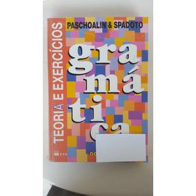 Livro Gramática Paschoalini E Spadoto - Teoria E Exercícios