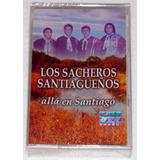 Los Sacheros Santiagueños Alla En Santiago Cassette Sellado