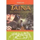 Livro Tainá: Uma Aventura Na Amazônia - Cláudia Levay