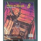 Historia De Venezuela. 8vo Grado. Editorial Básica 1 C.a.