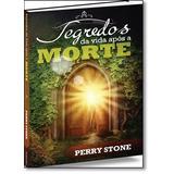 Segredos Da Vida Após A Morte De Perry Stone Bv Films