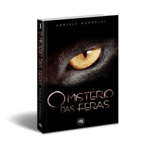 Livro - O Mistério Das Feras - Adriele Nardelli