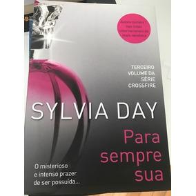 Sylvia Day - Para Sempre Sua - Livro
