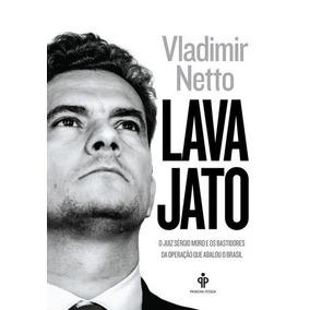 Lava Jato - O Juiz Sergio Moro E Os Bastidores Da Operaçao Q