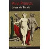 Lobas De Tesalia Pilar Pedraza Martínez Editorial Valdemar