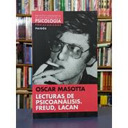 Lecturas De Psicoanálisis Freud, Lacan - Masotta - Paidós