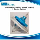Transmisión Lavadora General Plus / Lg 10 Dientes Eje Corto