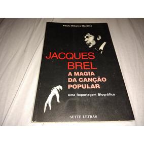 Livro Jacques Brel -a Magia Da Canção Popular