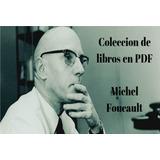 Michel Foucault Colección Libros - Digital - Pdf