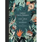 Cien Años De Soledad (edición Ilustrada) Gabriel García Már