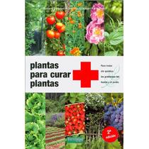 Libro: Plantas Para Curar Plantas - Bertrand Bernard - Pdf