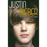 Justin Bieber: Biografia No Autorizada
