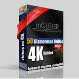 Efectos De Brillo Para Videos 4k / Mglitter