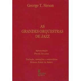 As Grandes Orquestras De Jazz George Thomas Simon Livro