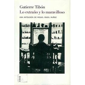 Libro Gutierre Tibón. Lo Extraño Y Lo Maravilloso - Nuevo