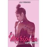 Libro Mariposa Capoeirista(lily Perozo)