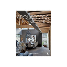 Arquitectos Mexicanos Xvii. Una Mirada Audaz - Libro De P