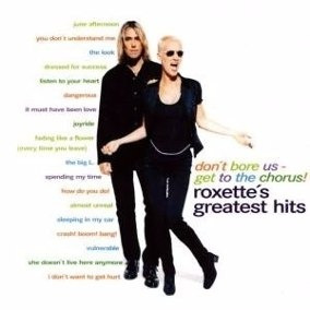 Cd - Roxette - Dont Bore Us Get To The Chorus- Grestest Hit